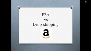 FBA -vs- Drop Shipping On Amazon