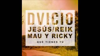 Dvicio, Jesus / Reik y Mau y Ricky- Que tienes tu Remix letra / traduction française