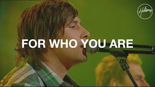 For Who You Are - Hillsong Worship