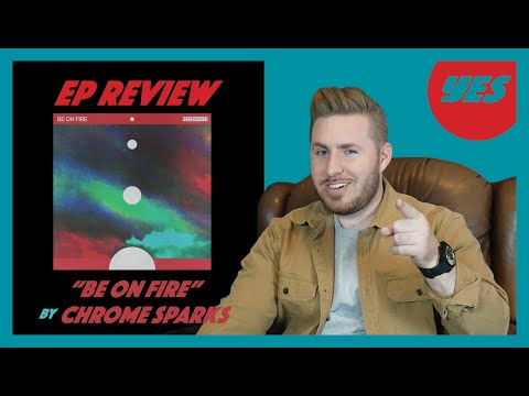 """Be On Fire"" By Chrome Sparks - Album Review 
