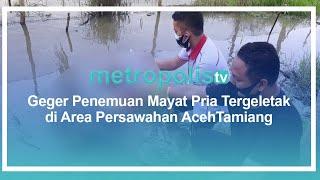 Geger Penemuan Mayat Pria Tergeletak di Area Persawahan Aceh Tamiang