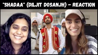 Shadaa Title Song (Diljit Dosanjh) REACTION!!