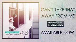 JoJo - Can't Take That Away From Me (Mixtape Ad)