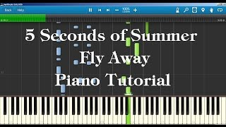 Fly Away - 5 Seconds of Summer Piano Tutorial How to play on piano