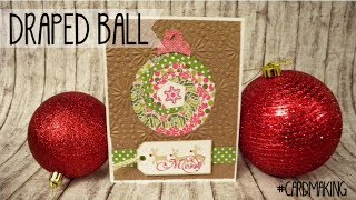 XMAS SERIES: Draped ball - Bola drapeada