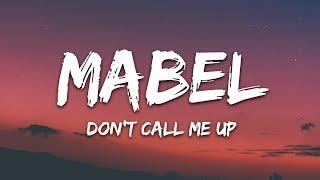 Mabel   Don't Call Me Up (Lyrics)