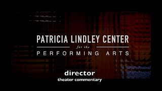 Patricia Lindley Center for the Performing Arts COVID-19 Theater Director Commentary