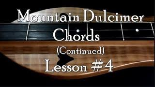 Lesson 4 - Mountain Dulcimer Chords (Continued...)