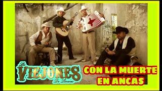 Los Viejones de Linares Con La Muerte En Ancas V.O