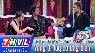 THVL | Hoán đổi Cặp đôi   Tập 5   Vòng 3: Tùy Cơ ứng Biến   Kim Nhã, Lê Lộc, Tuấn Dũng, BB Trần