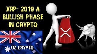 XRP: 2019 A Bullish Phase in Crypto