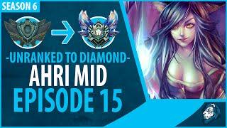 Unranked to Diamond - AHRI MID - Episode 15