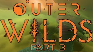 Giant's Deep   Outer Wilds Part 3   Let's Play Blind Gameplay Walkthrough
