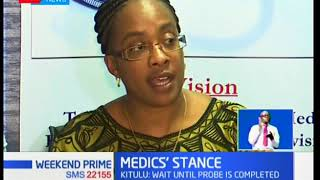 Kenya Medical Association admits a grave mistake has been done at the hospital and wants an in depth