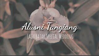 Alusni Tangiang Lagu Wedding Batak Lagu Batak Terbaru...