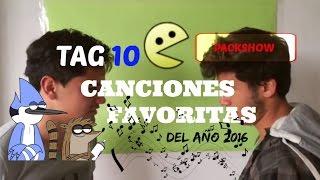 TAG 10 CANCIONES FAVORITAS DEL AÑO [ PAckShow ]