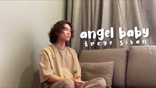 angel baby - troye sivan cover