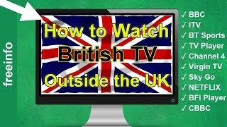How to watch British TV abroad / outside the UK (Best way 2019)