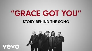 MercyMe - Grace Got You (Story Behind The Song)