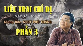 Phần 3 - Truyện Đêm Khuya: LIÊU TRAI CHÍ DỊ - Giong đọc: NSUT Phú Thăng