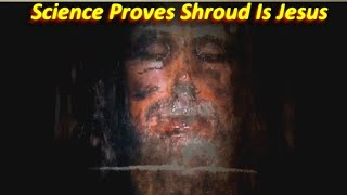 NEW! Science Proves Shroud Image Is JESUS 2020 Video