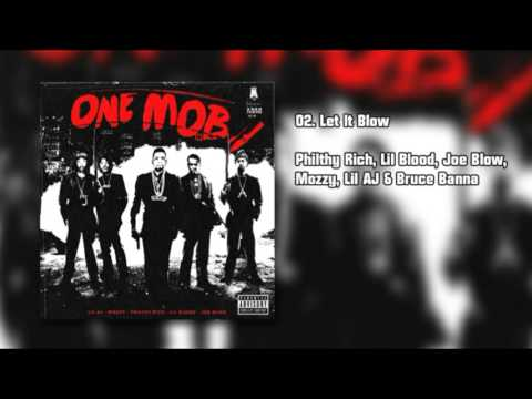ONE MOB  - Let It Blow - Philthy Rich, Lil Blood, Joe Blow, Mozzy, Lil AJ & Bruce Banna