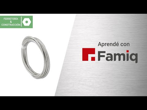 Aprendé con Famiq - Cables de Acero Inoxidable y sus accesorios