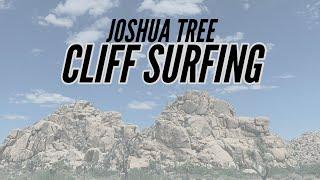 Joshua Tree CLIFF SURFING | CINEMATIC FPV