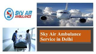 Select Air Ambulance in Patna with Healthcare Specialist