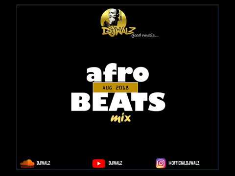 NAIJA AFROBEATS MIX 2018 BY DJWALZ - DJ WALZ - Video - 4Gswap org