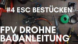 FPV Freestyle Drohne Bauanleitung - #4 ESC einbauen und löten