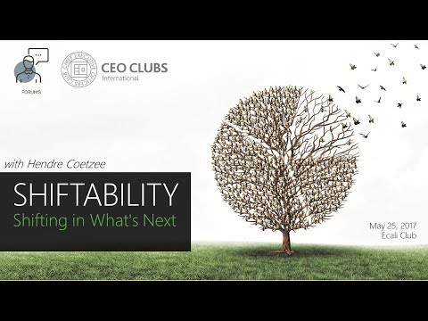 "CEO Clubs Forum ""Shiftability: Shifting in What's Next"""