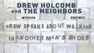 1. Drew Holcomb speaks about walking in ANOTHER MAN'S SHOES