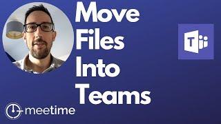 Microsoft Teams Tutorial 2019 - How To Move Files Into Teams