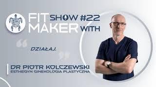 Fit Maker Show #22 Piotr Kolczewski