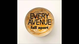 Fall Apart- Every Avenue