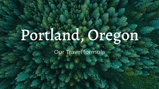 Portland, OR | My Travel Formula