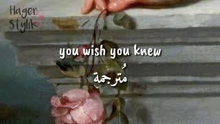 You wish you knew - zayn    مترجمة