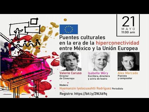 Puentes culturales en la era de la hiperconectividad entre México y la UE