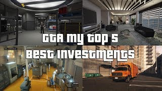 GTA Online My Top 5 Best Investments!