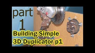 Building Simple 3D Duplicator Using An Angle Grinder   Part 1
