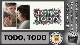 TODO TODO / Everything Everything  Comentario / Review / Reseña / Opinión / Critica De La Película