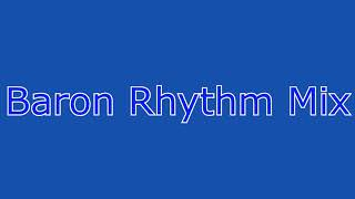 Baron Rhythm Mix