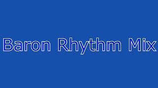 Baron Rhythm Mix