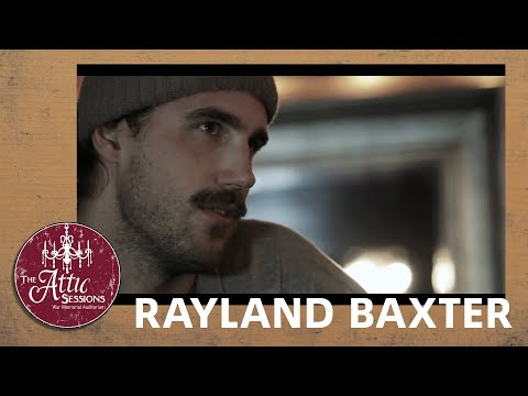 The Attic Sessions || Rayland Baxter