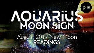 AQUARIUS MOON SIGN August 2019 New Moon READINGS