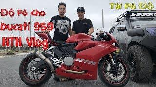 NTN Vlog Độ Pô Cho Ducati 959   Tài Pô Độ Test Pô SC S1 Titan   0947.22.1234