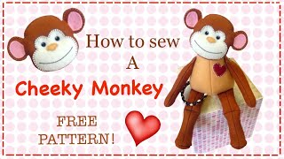 Make A Monkey In Fabric Or Felt - Full Tutorial | FREE PATTERN