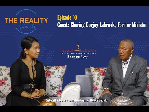 The Reality  Episode # 10  Chering Dorjay, Former Minister