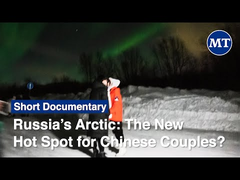 Russia's Arctic: The New Hot Spot for Chinese Couples?